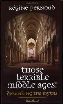 Those Terrible Middle Ages